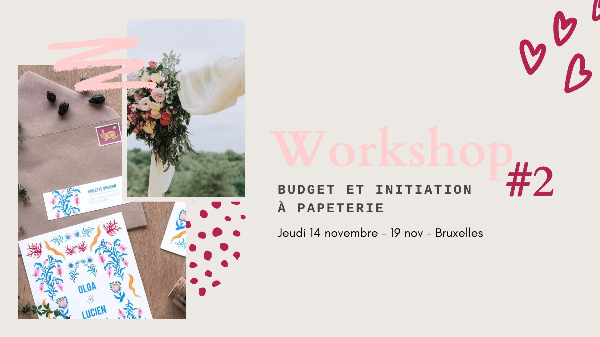Wedding apero : workshop #2 Budget de mariage & Création de sa papeterie